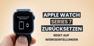 Apple Watch zurücksetzen Series 7 Facotry Reset Werkseinstellungen Tutorial